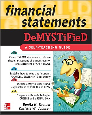 Financial Statements Demystified By Kramer, Bonita K./ Johnson, Christie W.