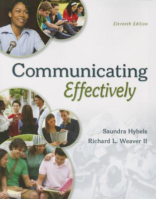 Communicatiing Effectively By Hybels, Saundra/ Weaver II, Richard