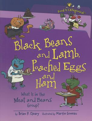 Black Beans and Lamb, Poached Eggs and Ham By Cleary, Brian P./ Goneau, Martin (ILT)