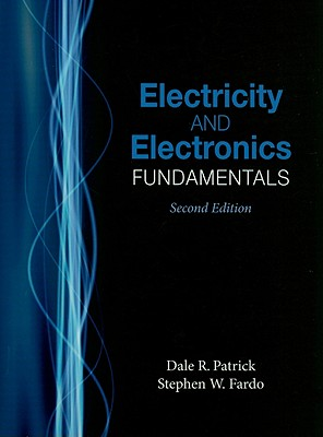 Electricity and Electronics Fundamentals By Patrick, Dale R./ Fardo, Stephen W.