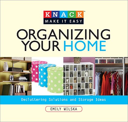 Knack Organizing Your Home By Wilska, Emily